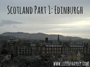 Edinburgh, Scotland // www.lifeofhayley.com