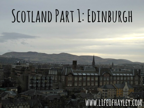 Edinburgh, Scotland // www.lifeofhayley.com