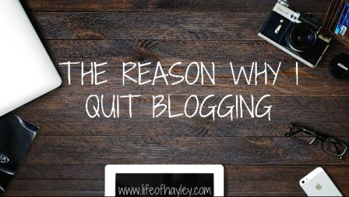 The Reason Why I Quit Blogging