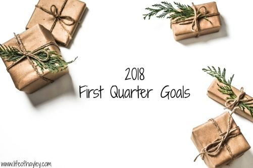 2018 First Quarter Goals