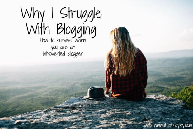 Why I Struggle With Blogging - How To Survive When You Are An Introverted Blogger