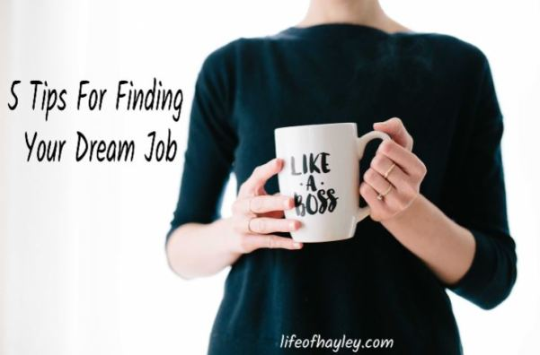 5 Tips For Finding Your Dream Job